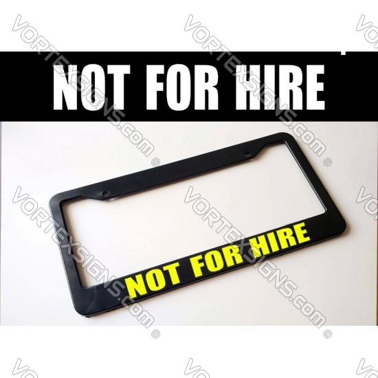 NOT FOR HIRE license Plate Frame sticker